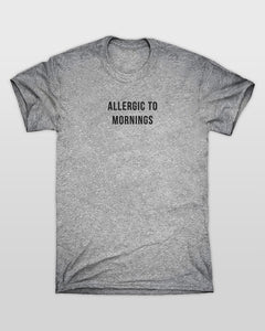 Allergic To Mornings T-Shirt in Grey