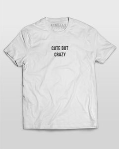 Cute But Crazy T-Shirt in White