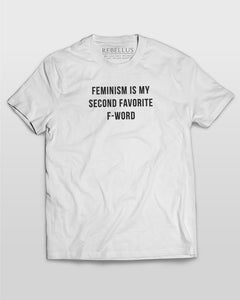 Feminism Is My Second Favorite F Word T-Shirt in White