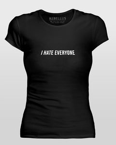 I Hate Everyone T-Shirt Tight Version in Black