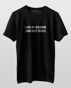 I Like My Bed More Than Most People T-Shirt