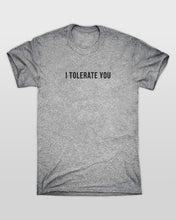 I Tolerate You T-Shirt in Grey