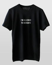 I'm Allergic To Mondays T-Shirt