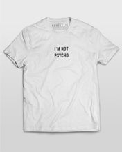 I'm Not Psycho T-Shirt in White