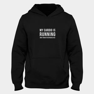My Cardio Is Running Away From My Responsibilities Hoodie