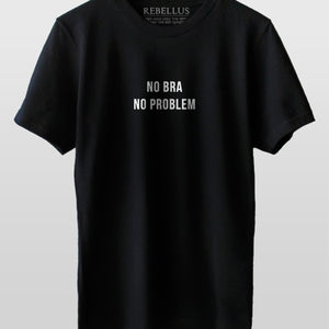 No Bra No Problem T-Shirt