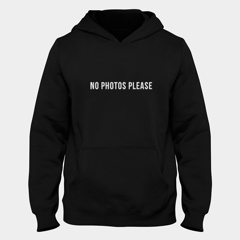 No Photos Please Hoodie
