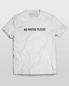 No Photos Please T-Shirt in White