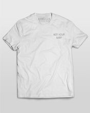 Not Your Baby Small T-Shirt in White