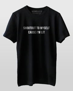 Shoutout To Myself Cause I'm Lit T-Shirt