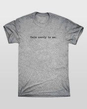 Talk Nerdy To Me T-Shirt in Grey