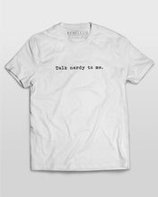 Talk Nerdy To Me T-Shirt in White