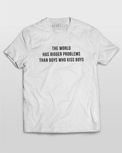 The World Has Bigger Problems Than Boys Who Kiss Boys T-Shirt in White