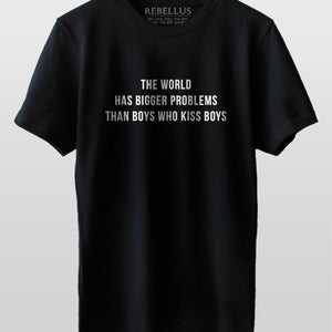 The World Has Bigger Problems Than Boys Who Kiss Boys T-Shirt