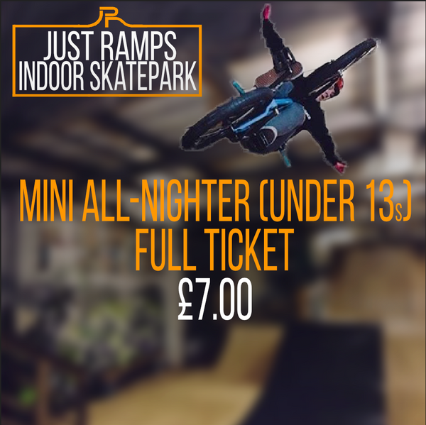 Mini All-Nighter Full Ticket (Under 13s)