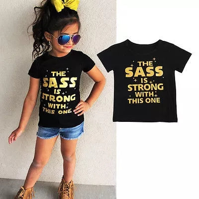 The Sass Is Strong with this One Tee