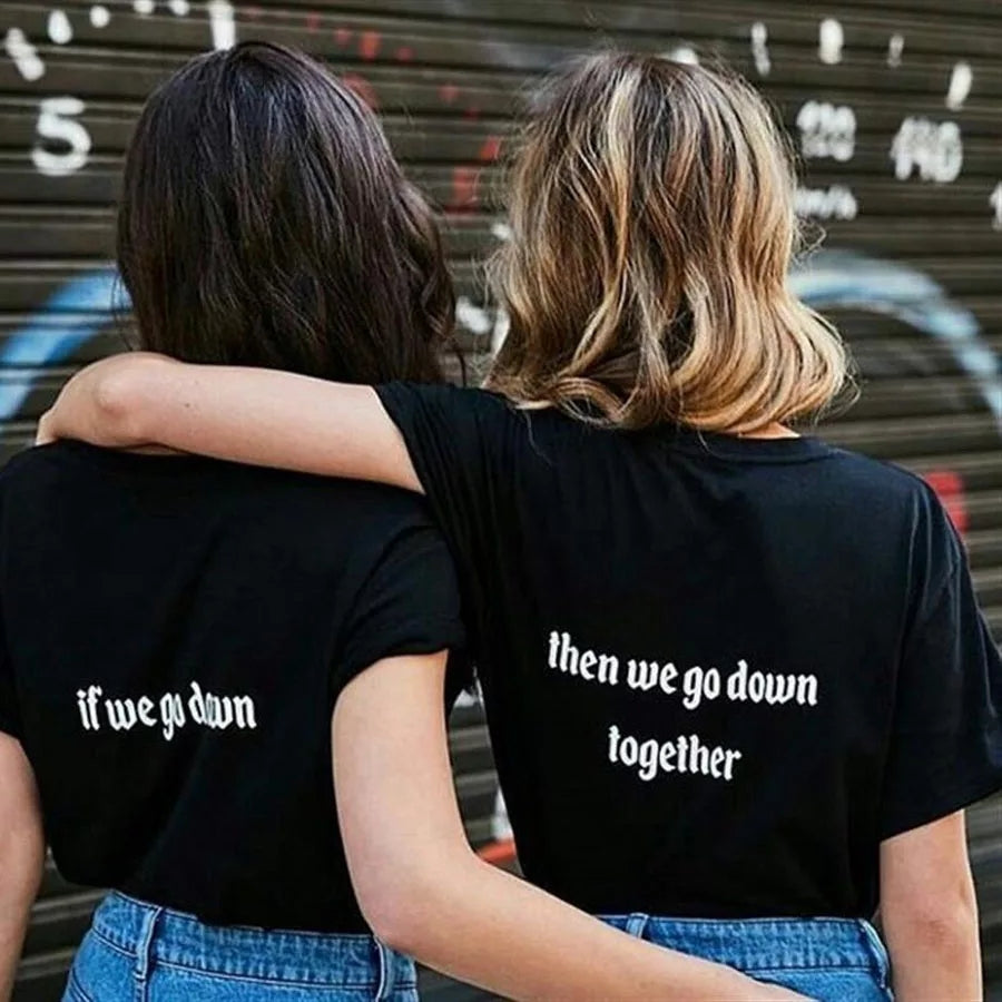 We go Down Together BFF Matching T-shirts
