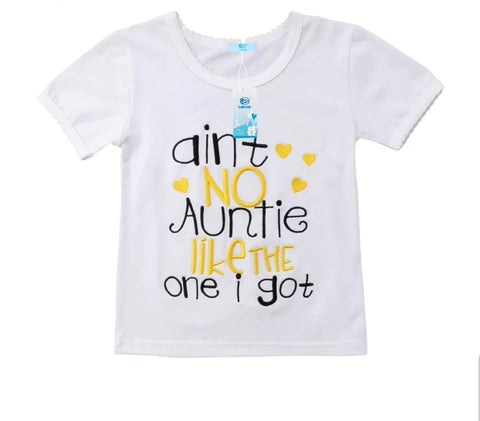 'Ain't No Auntie Like The One I Got Tee'