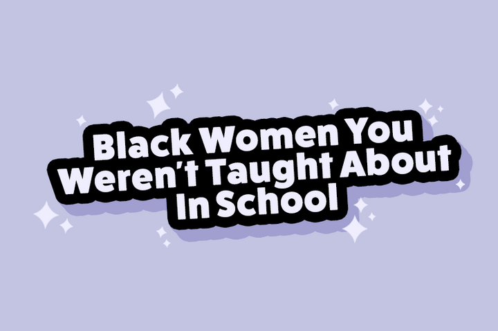 Black Women You Weren't Taught About In School