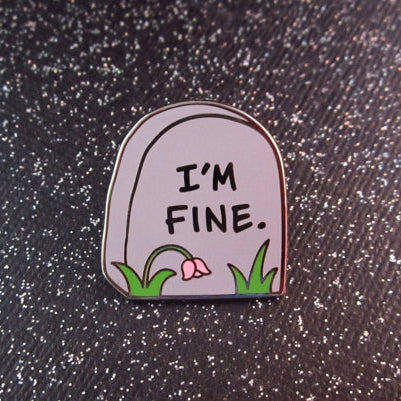 Girly Pop I'm Fine Pin