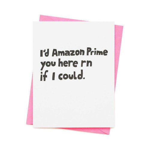 I'd Amazon Prime You Greetings Card
