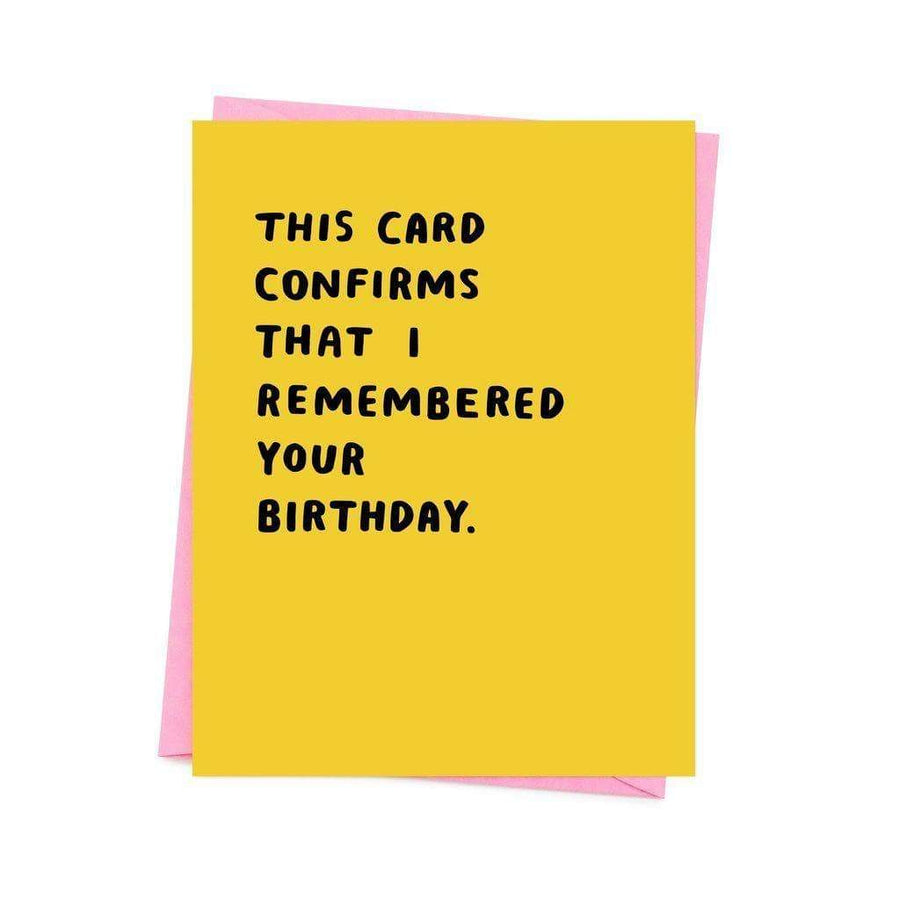 I Remembered Your Birthday Greetings Card