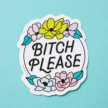 Punky Pins Bitch Please Floral Vinyl Sticker