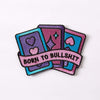 Punky Pins Born to Bullshit Embroidered Iron On Patch
