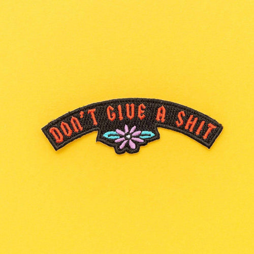 Don't Give A Shit Embroidered Iron On Patch