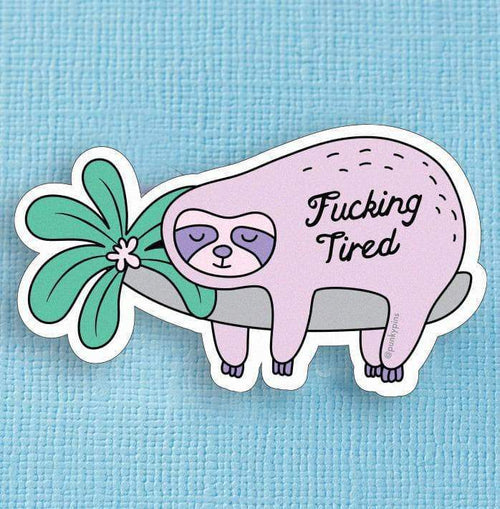 Punky Pins Fucking Tired Sloth Die Cut Vinyl Sticker