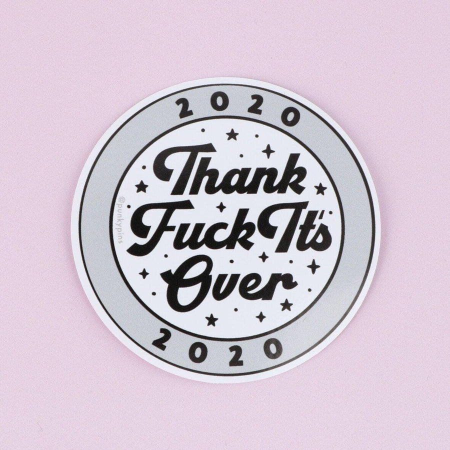 Punky Pins Limited Edition 2020 Thank Fuck It's Over Vinyl Sticker Grey