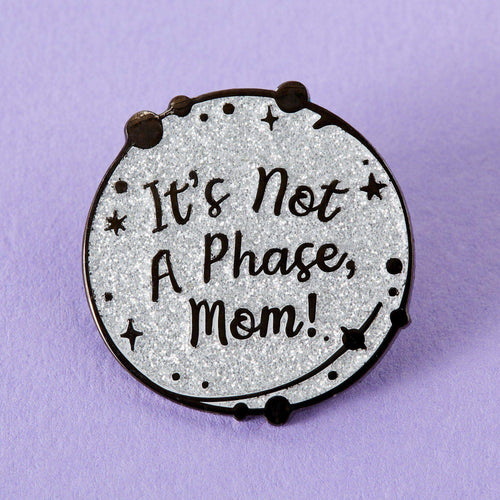 Not a Phase Mom Moon Enamel Pin