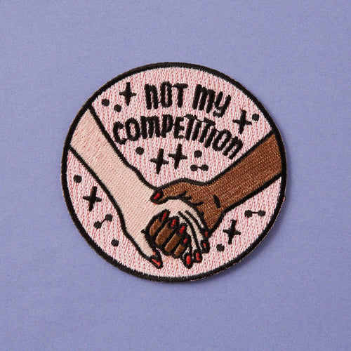 Punky Pins Not My Competition Embroidered Iron On Patch