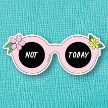 Punky Pins Not Today Sunglasses Die Cut Vinyl Sticker