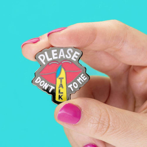 Please don't talk to me Enamel Pin
