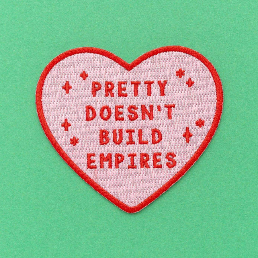 Pretty Doesn't Build Empires Iron On Patch