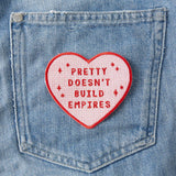 Punky Pins Pretty Doesn't Build Empires Iron On Patch