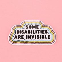 Punky Pins Some Disabilities Are Invisible Vinyl Sticker