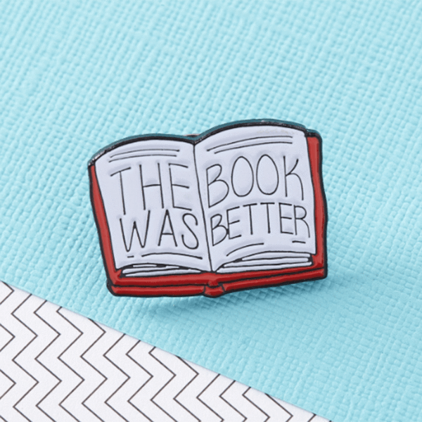 The Book Was Better Enamel Pin