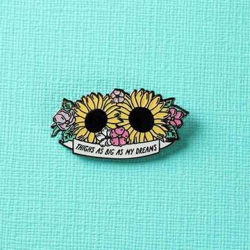 Thighs As Big As My Dreams Enamel Pin