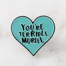 Punky Pins You're Terrible Muriel Enamel Pin