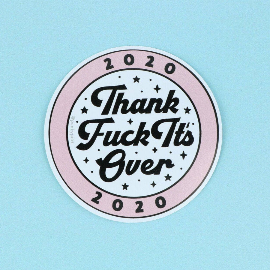 punkypins Limited Edition 2020 Thank Fuck It's Over Vinyl Sticker Pink
