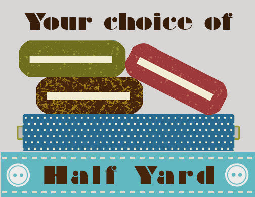 Your Choice of Half Yard