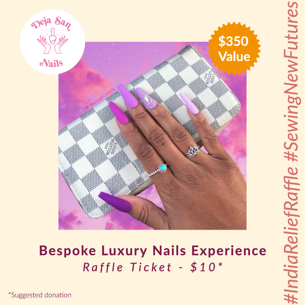 Deja San Nails (India Relief Raffle)
