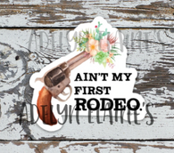 Ain't My First Rodeo Floral Pistol Sticker - Oh, Darlin'