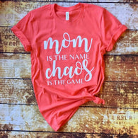 Mom Is The Name Chaos Is The Game Tee - Oh, Darlin'