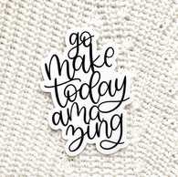 Go Make Today Amazing Sticker - Oh, Darlin'