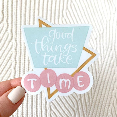 Good Things Take Time Retro Sticker - Oh, Darlin'