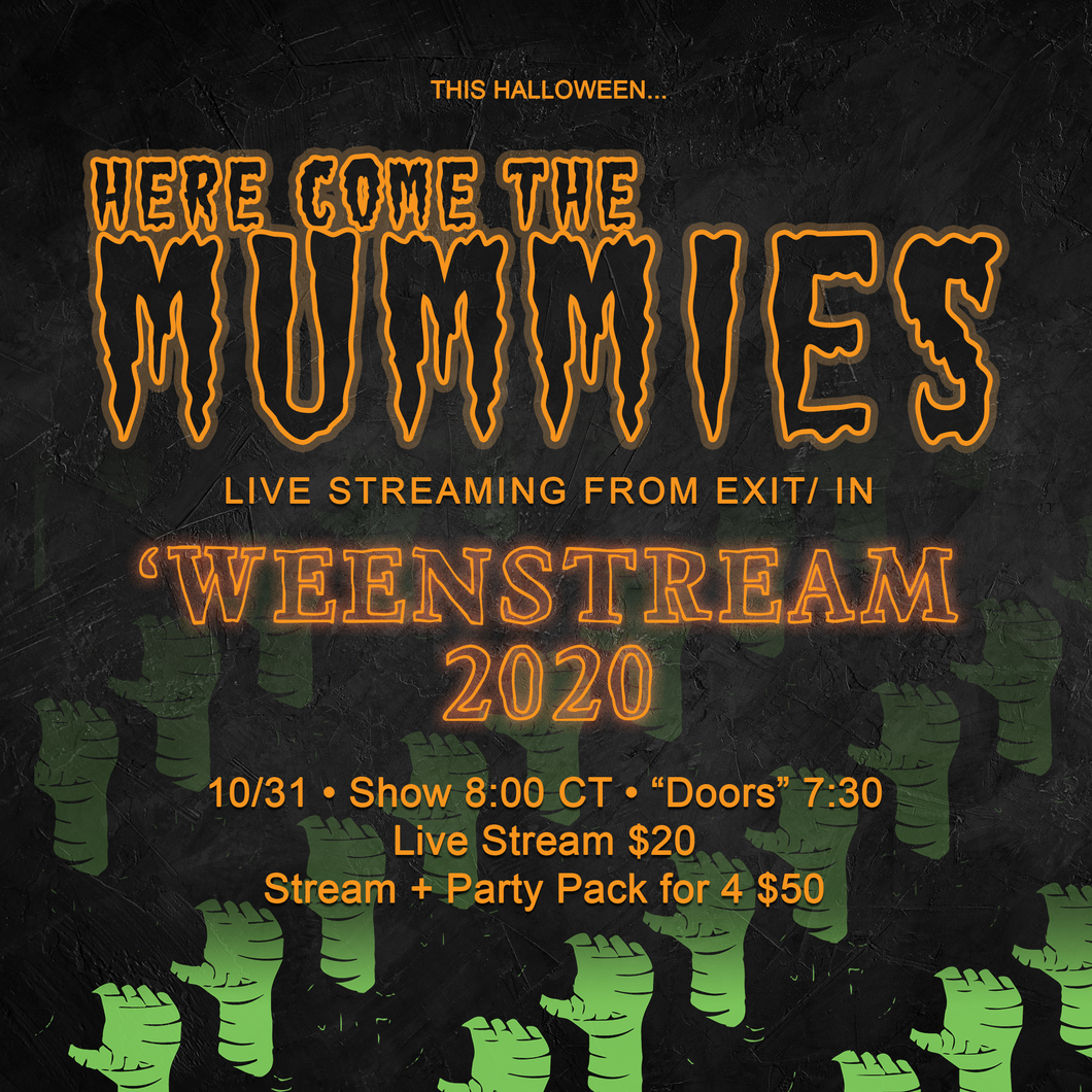 Here Come the Mummies 'WeenStream 2020