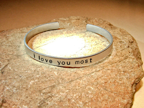 I love you most aluminum cuff bracelet hand stamped and customizable
